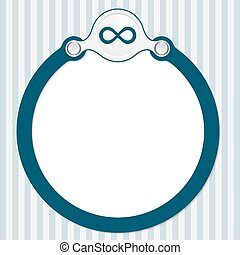 circular frame for your text and infinity symbol
