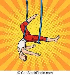 Circus acrobat on trapeze pop art vector - Circus acrobat on...