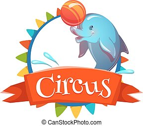 Circus banner with clever dolphin. Vector illustration