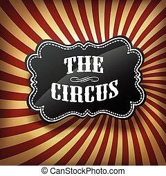Circus label on retro rays background, vector.