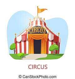 Circus marquee or entrance of tent, amusement park