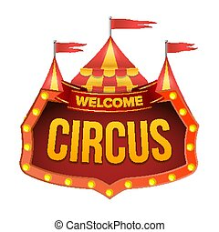 Circus Sign Vector. Welcome Billboard. Flat Isolated Illustration