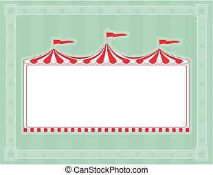 Circus Tent Sign - Circus tent border. Ideal for poster,...