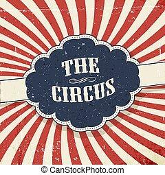 """circus"""", vendemmia, astratto, circo, etichetta, fondo., retro, testo, """"the"""