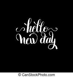 citação, motivational, tipografia, dia, novo, olá,...