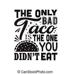 cita, did, uno, solamente, cricut., usted, taco, no, comer, ...