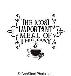 citaten, thee, 00, maaltijd, day.q, meest, tee., nul, slagzin, belangrijk, goed