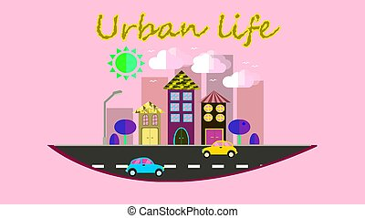City landscape in a simple flat style with skyscrapers houses expensive trees with fanbers and cars against the sky, clouds and sun with the inscription urban life. Vector illustration