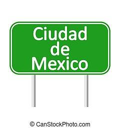 Ciudad de Mexico road sign.