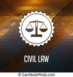 Civil Law Concept on Triangle Background. - Civil Law...