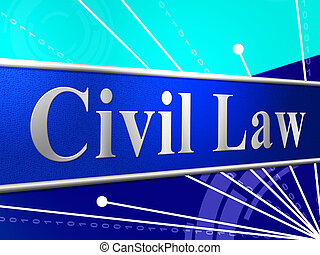 Civil Law Represents Judgment Legality And Legal - Civil Law...