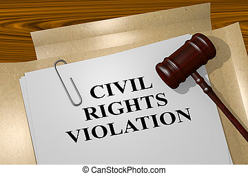 3D illustration of 'CIVIL RIGHTS VIOLATION' title on Legal Documents. Legal concept.