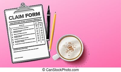 Claim Form Vector. Clinic, Hospital Blank. Clipboard. Life Planning. Coffee Cup, Pencil. Background. Realistic Illustration