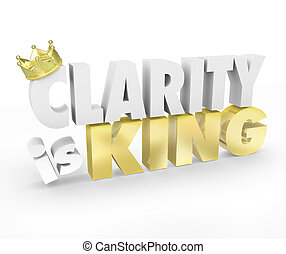 Clarity is King 3d Words Simple Communication Message...