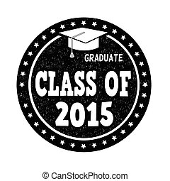 Class of 2015 stamp - Class of 2015 grunge rubber stamp on...