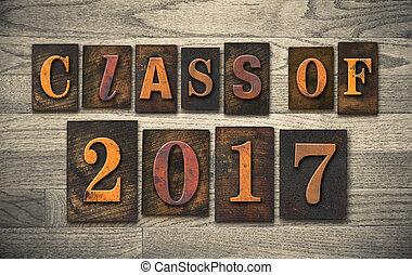 """The words """"CLASS OF 2017"""" written in vintage wooden letterpress type."""