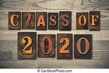 """The words """"CLASS OF 2020"""" written in vintage wooden letterpress type."""