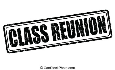 Class reunion stamp - Class reunion grunge rubber stamp on...