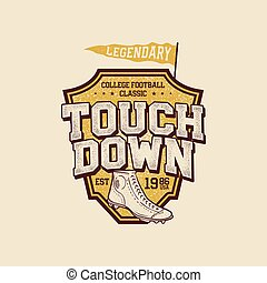 Classic college t shirt design. American football tee graphic design, label. Touchdown sign. USA football vintage t shirt, retro football boots. Legendary league. Retro sports poster. Stock vector