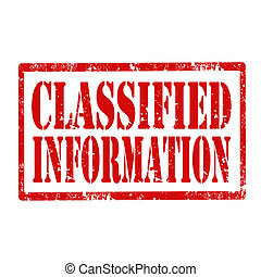 Classified Information-stamp - Grunge rubber stamp with text...