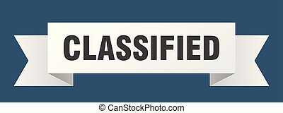 classified ribbon. classified isolated sign. classified ...