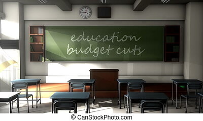 """Classroom black board text, Education budget cuts."""