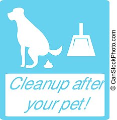 Clean up after your pet. dog pooping sign white silhouette on blue background