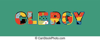 Clergy Concept Word Art Illustration - The word CLERGY...
