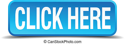 click here blue 3d realistic square isolated button