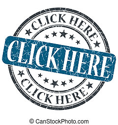 Click Here blue grunge round stamp on white background