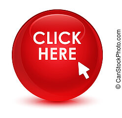 Click here glassy red round button