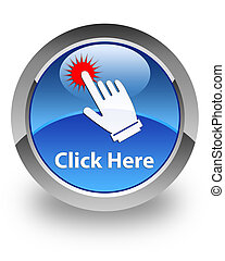 Click Here glossy icon - Click here icon on glossy blue...