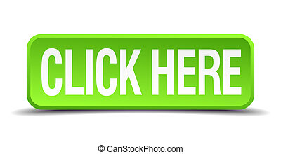 click here green 3d realistic square isolated button