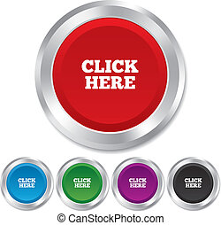 Click here sign icon. Press button. Round metallic buttons. ...