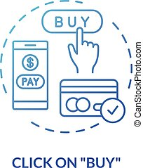 Click on Buy blue concept icon. Money transfer. Online purchase. Internet store. Pay with credit card. Press button. Roaming idea thin line illustration. Vector isolated outline RGB color drawing