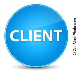 Client elegant cyan blue round button