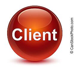Client glassy brown round button