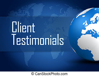 Client Testimonials concept with globe on blue background