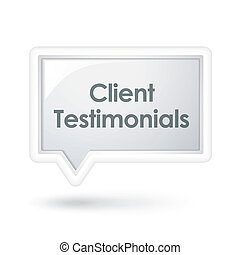 client testimonials words on a speech bubble over white