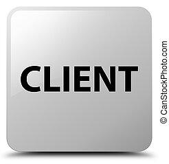 Client white square button