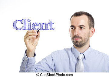 Client - Young businessman writing blue text on transparent surface