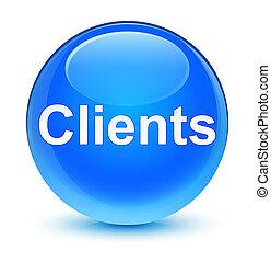 Clients glassy cyan blue round button