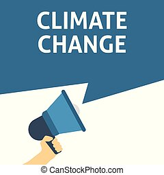 CLIMATE CHANGE Announcement. Hand Holding Megaphone With Speech Bubble