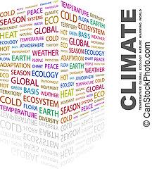 CLIMATE. Background concept wordcloud illustration. Print...