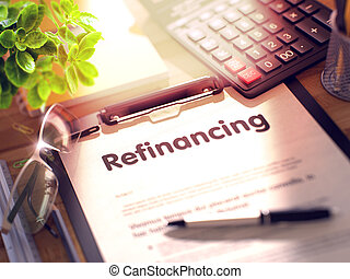 Clipboard with Refinancing. 3d - Refinancing- Text on Paper...