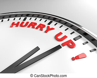 hurry up - Clock with words hurry up on its face