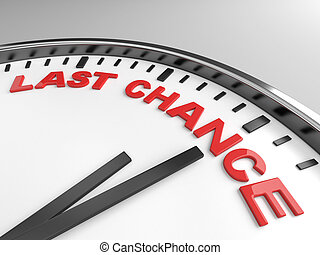 last chance - Clock with words last chance on its face