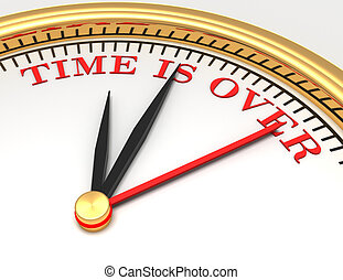 Clock with words time is over on face