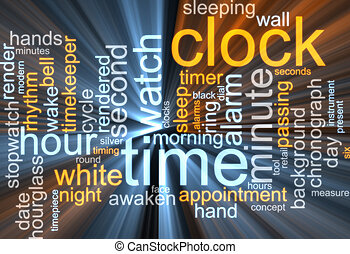 Word cloud concept illustration of clock time glowing light effect
