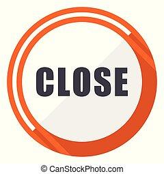 Close flat design vector web icon. Round orange internet button isolated on white background.